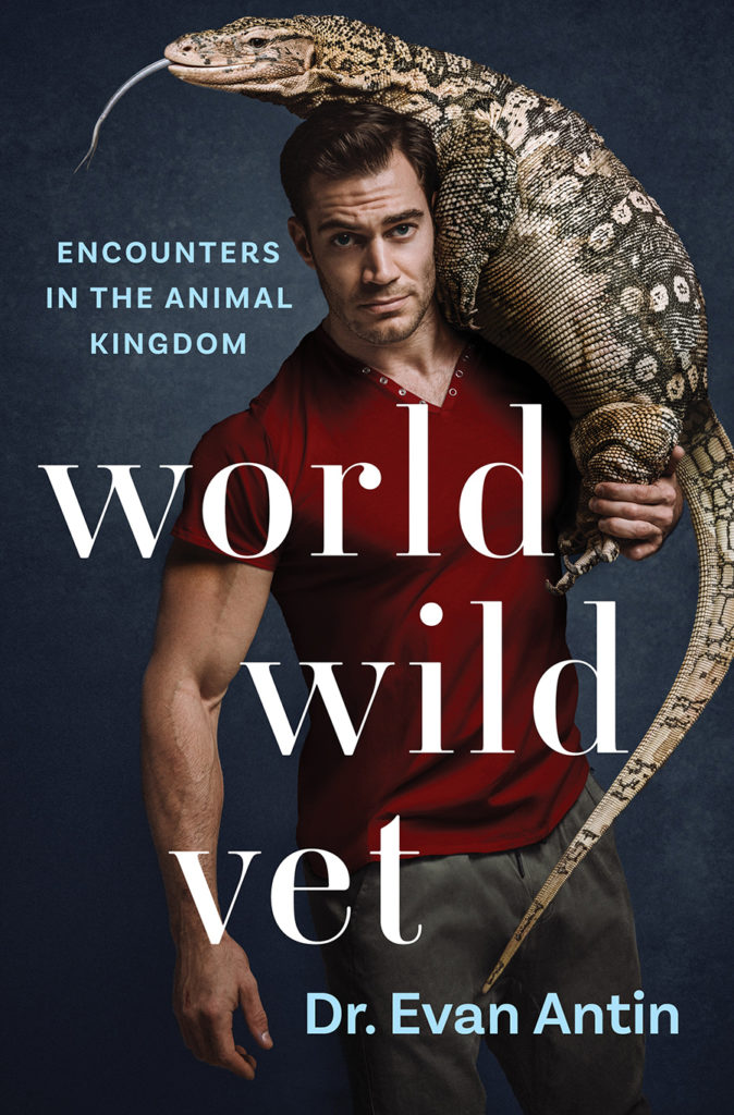 Dr. Evan Antin, America's most popular veterinarian, and star of Animal Planet'sEvan Goes Wild